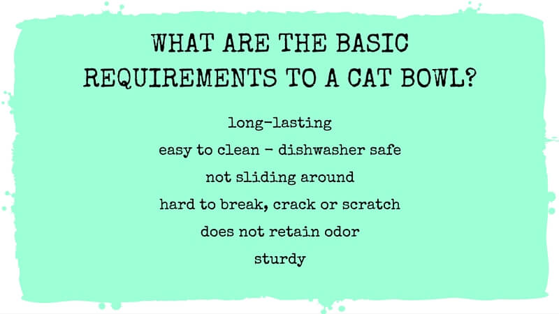 What are the basic requirements to a cat bowl?